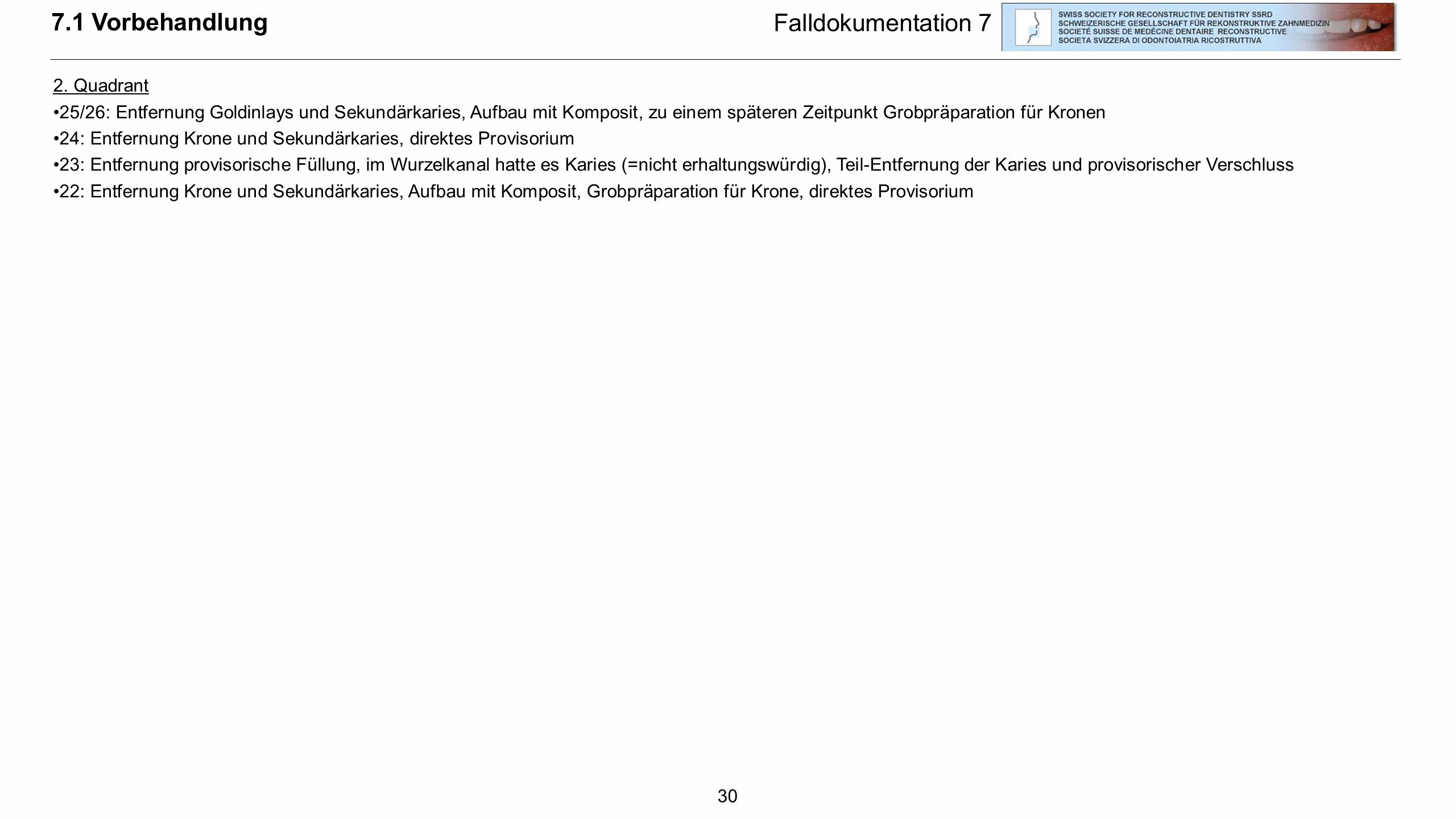 7.1 Vorbehandlung Falldokumentation 7 2. Quadrant