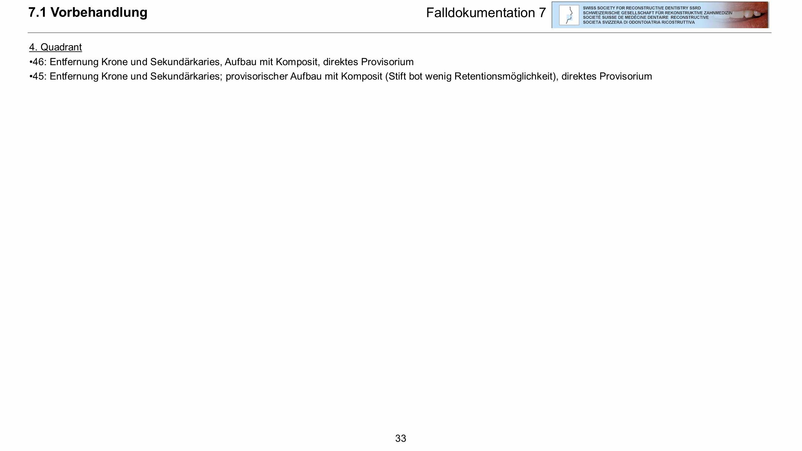 7.1 Vorbehandlung Falldokumentation 7 4. Quadrant