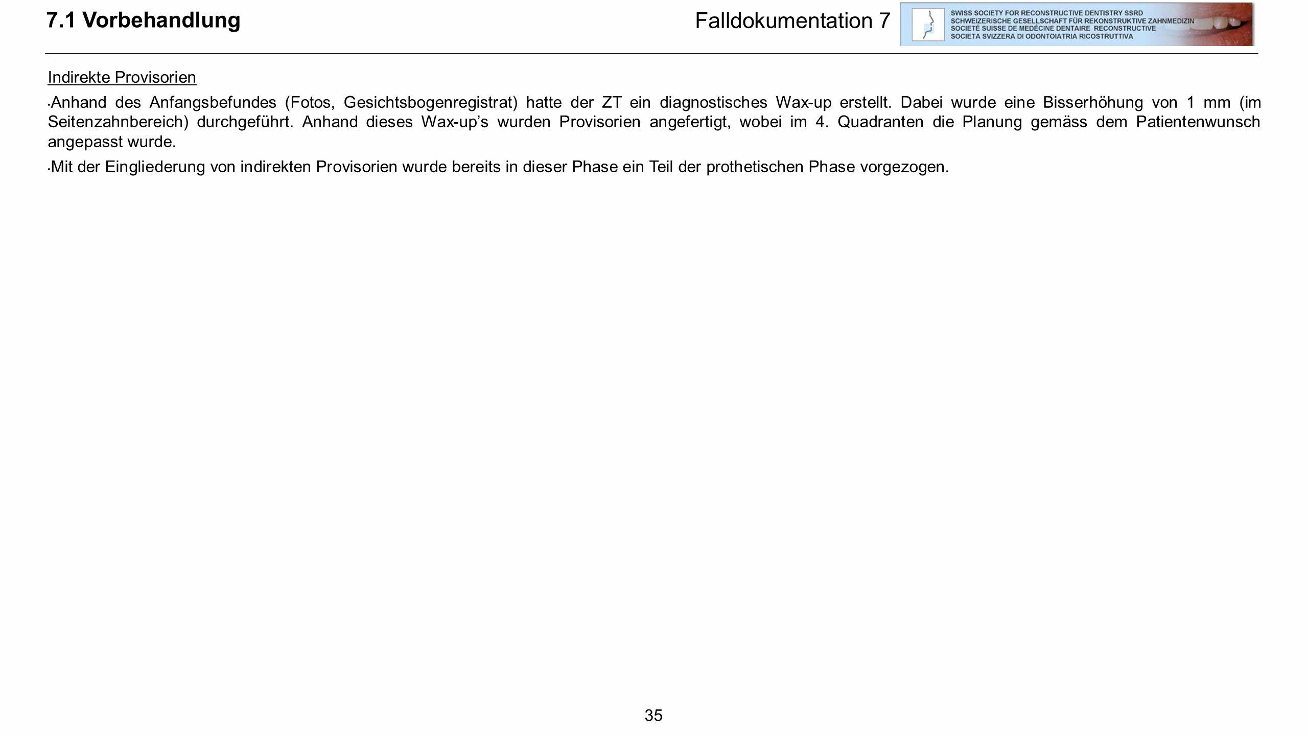7.1 Vorbehandlung Falldokumentation 7 Indirekte Provisorien