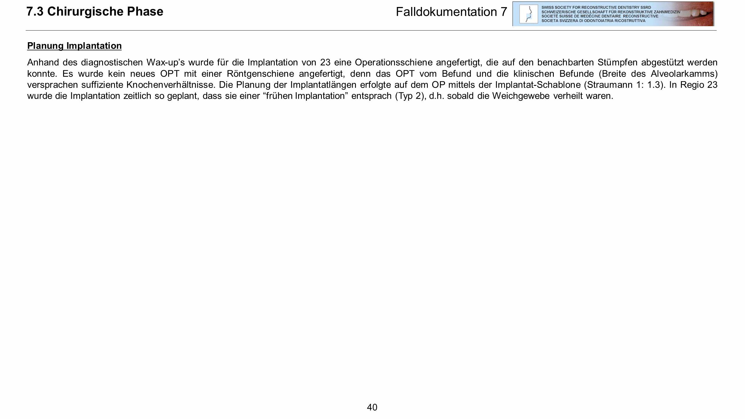 7.3 Chirurgische Phase Falldokumentation 7 Planung Implantation