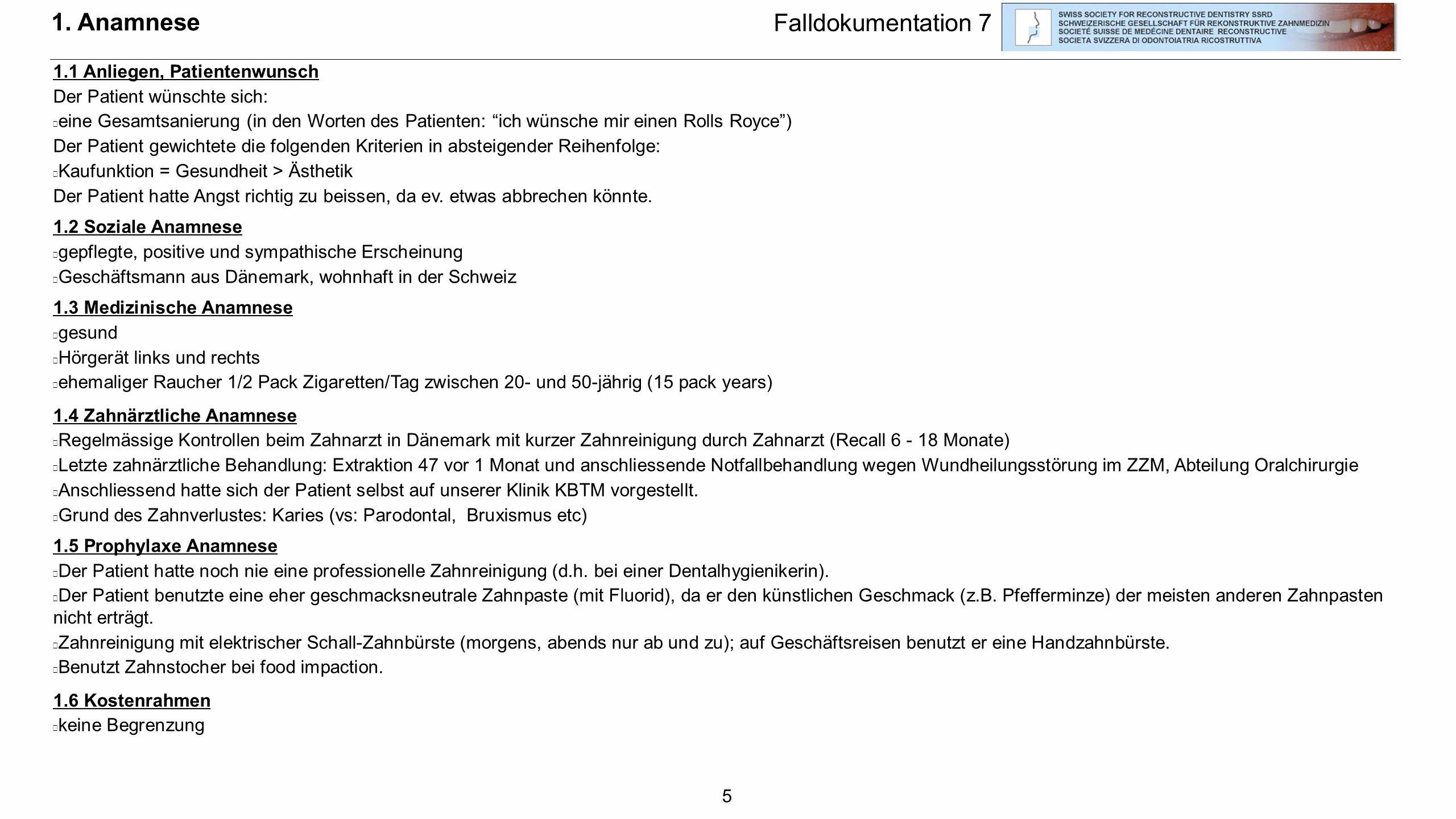 1. Anamnese Falldokumentation 7 1.1 Anliegen, Patientenwunsch