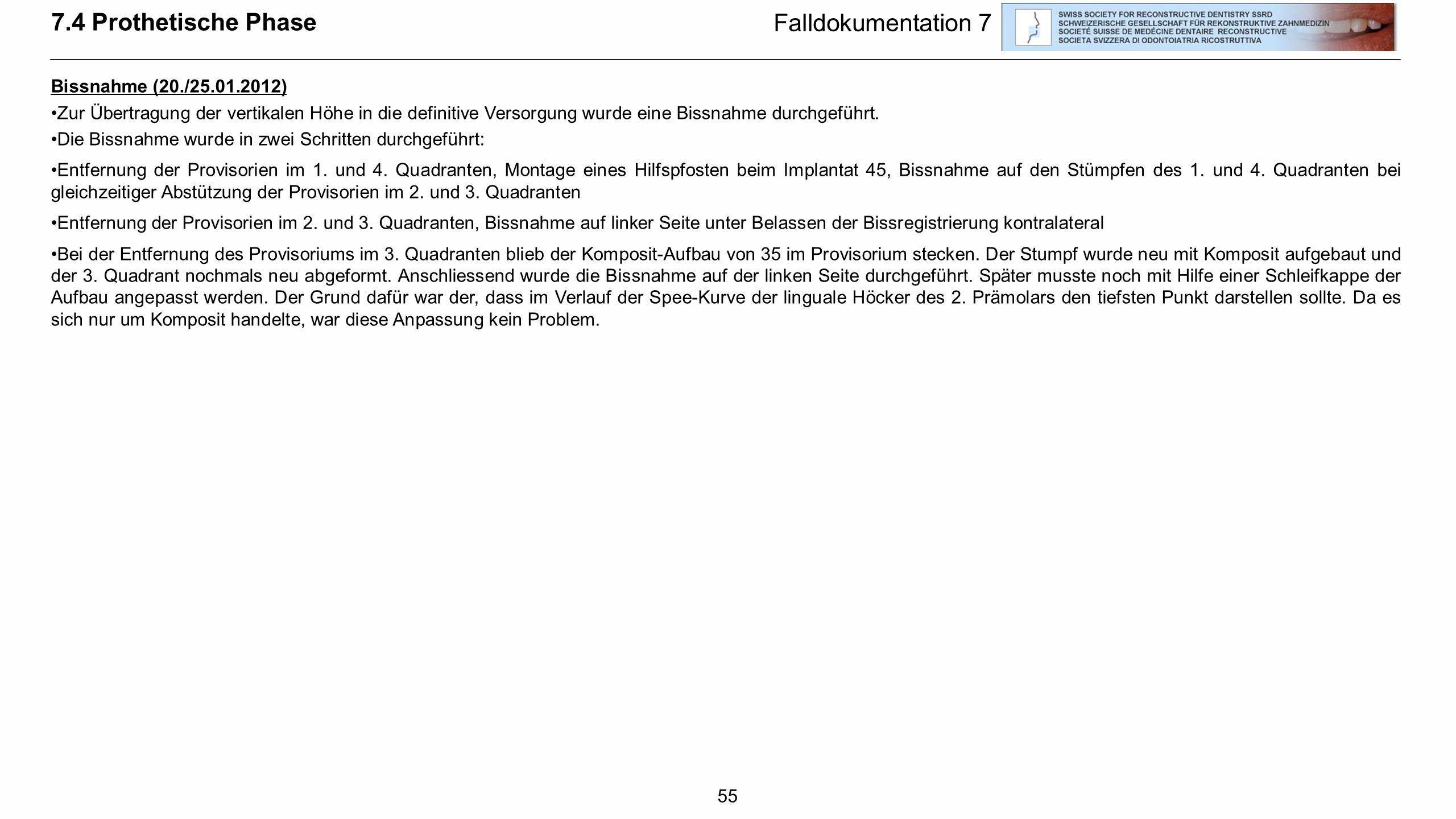 7.4 Prothetische Phase Falldokumentation 7 Bissnahme (20./25.01.2012)