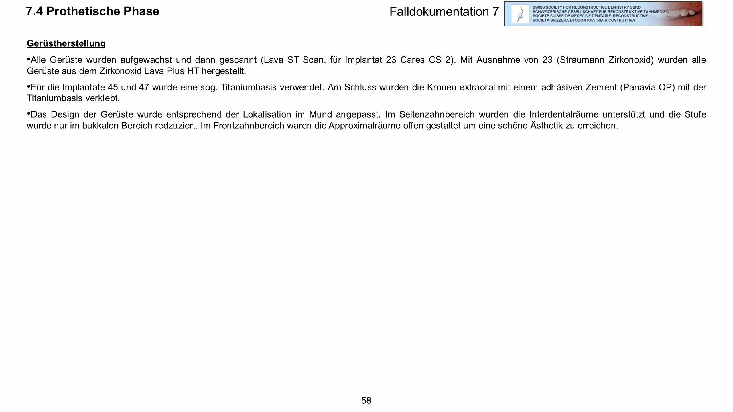 7.4 Prothetische Phase Falldokumentation 7 Gerüstherstellung
