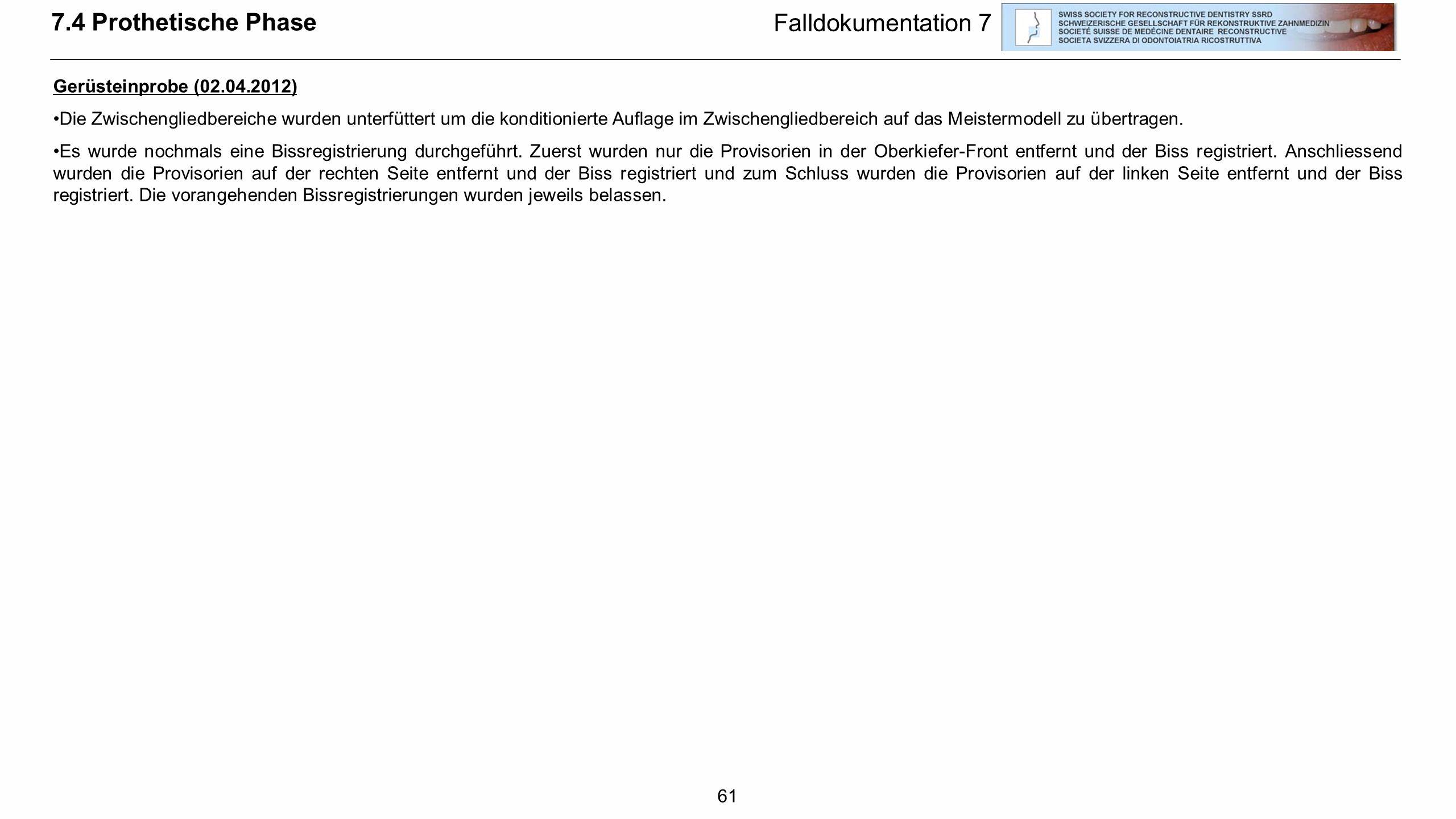 7.4 Prothetische Phase Falldokumentation 7 Gerüsteinprobe (02.04.2012)