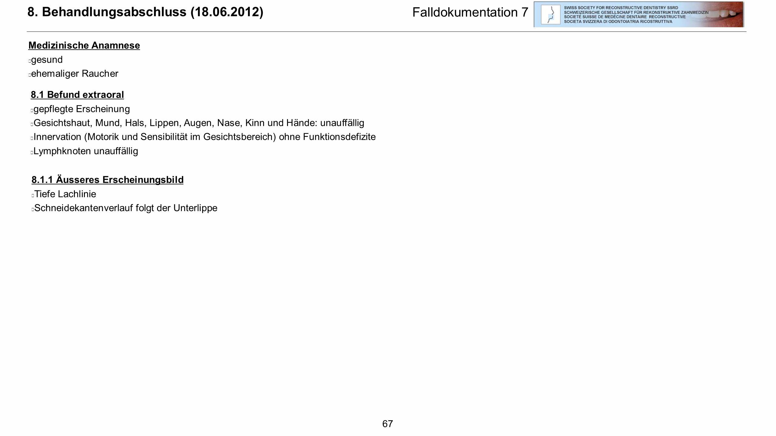 8. Behandlungsabschluss (18.06.2012) Falldokumentation 7
