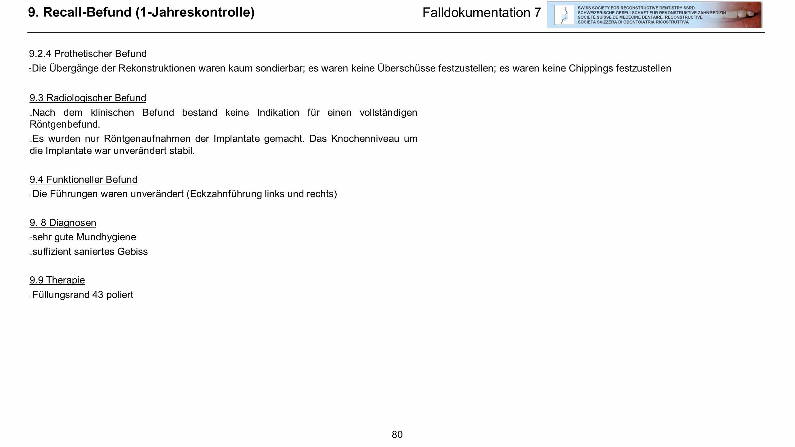 9. Recall-Befund (1-Jahreskontrolle) Falldokumentation 7