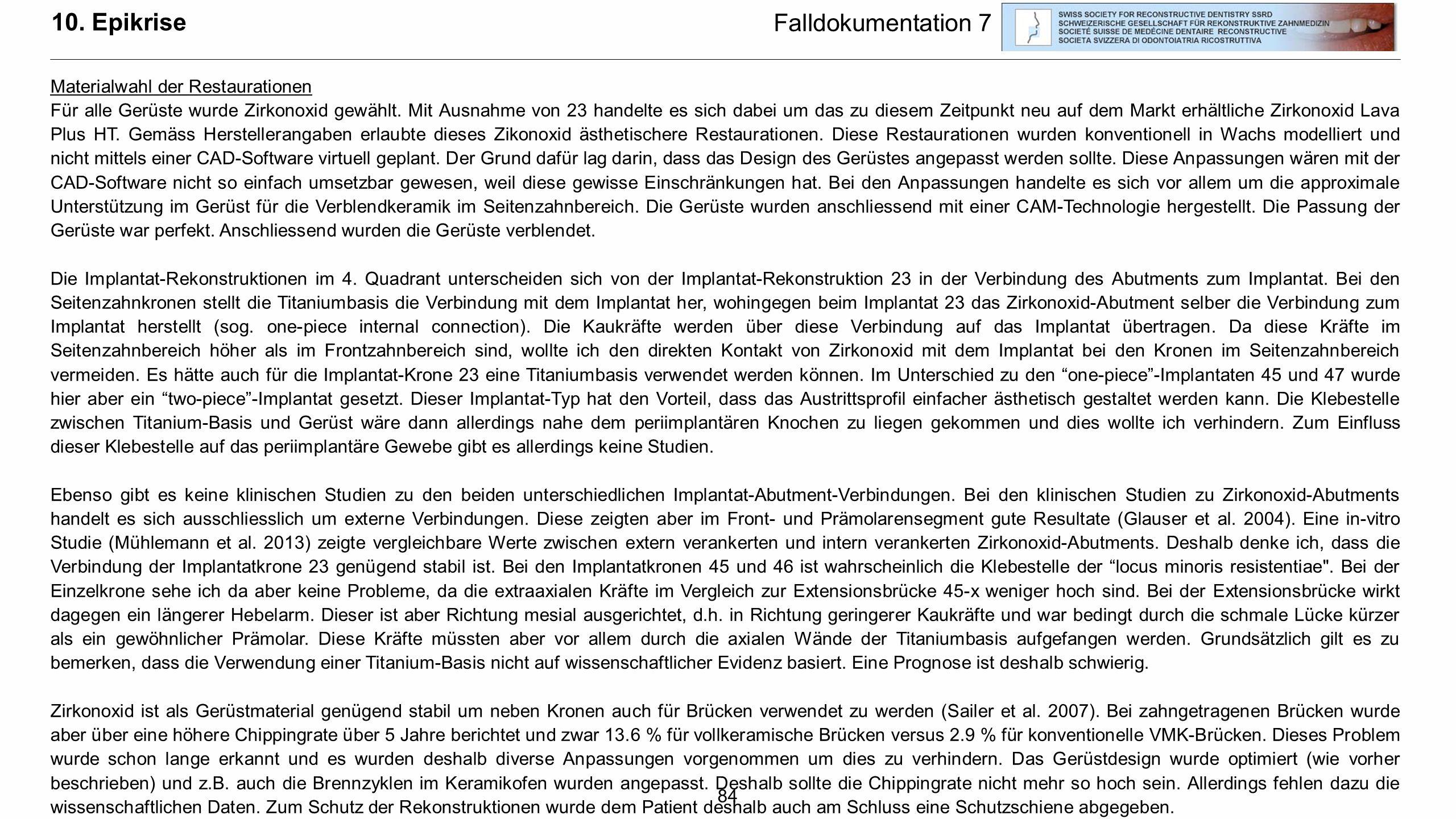 10. Epikrise Falldokumentation 7 Materialwahl der Restaurationen