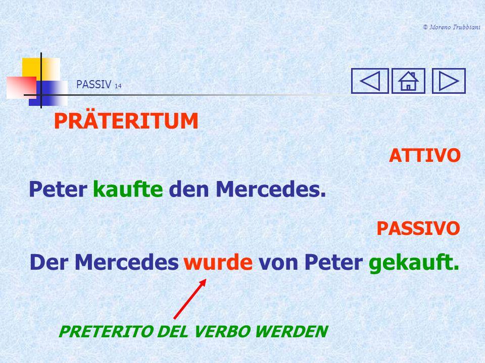 Peter kaufte den Mercedes.