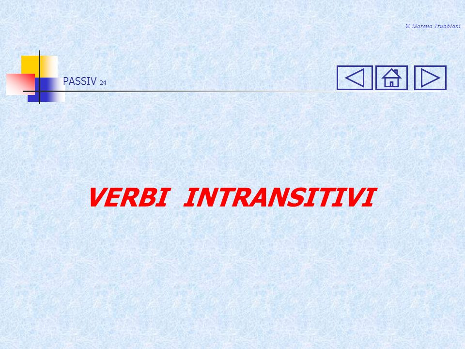 © Moreno Trubbiani PASSIV 24 VERBI INTRANSITIVI