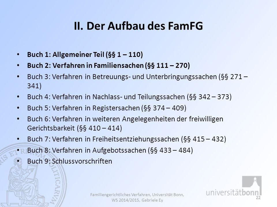 II. Der Aufbau des FamFG Buch 1: Allgemeiner Teil (§§ 1 – 110)