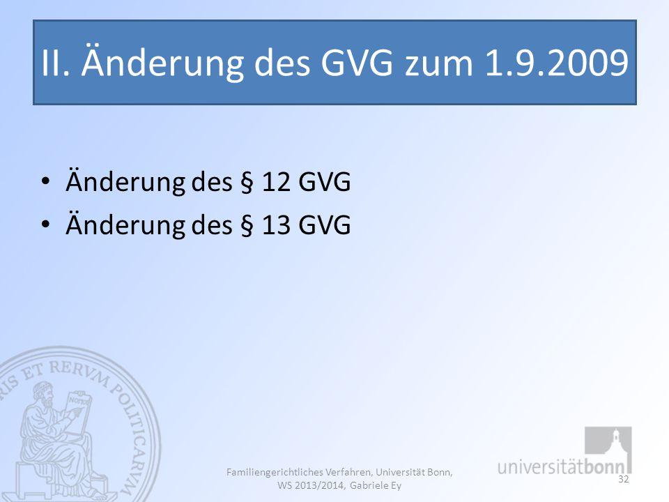 II. Änderung des GVG zum 1.9.2009 Änderung des § 12 GVG