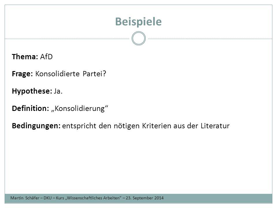 Beispiele Thema: AfD Frage: Konsolidierte Partei Hypothese: Ja.