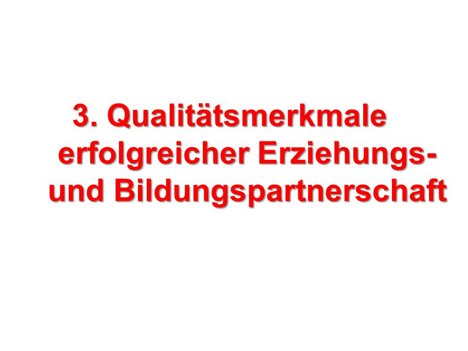 3. Qualitätsmerkmale erfolgreicher Erziehungs- und Bildungspartnerschaft