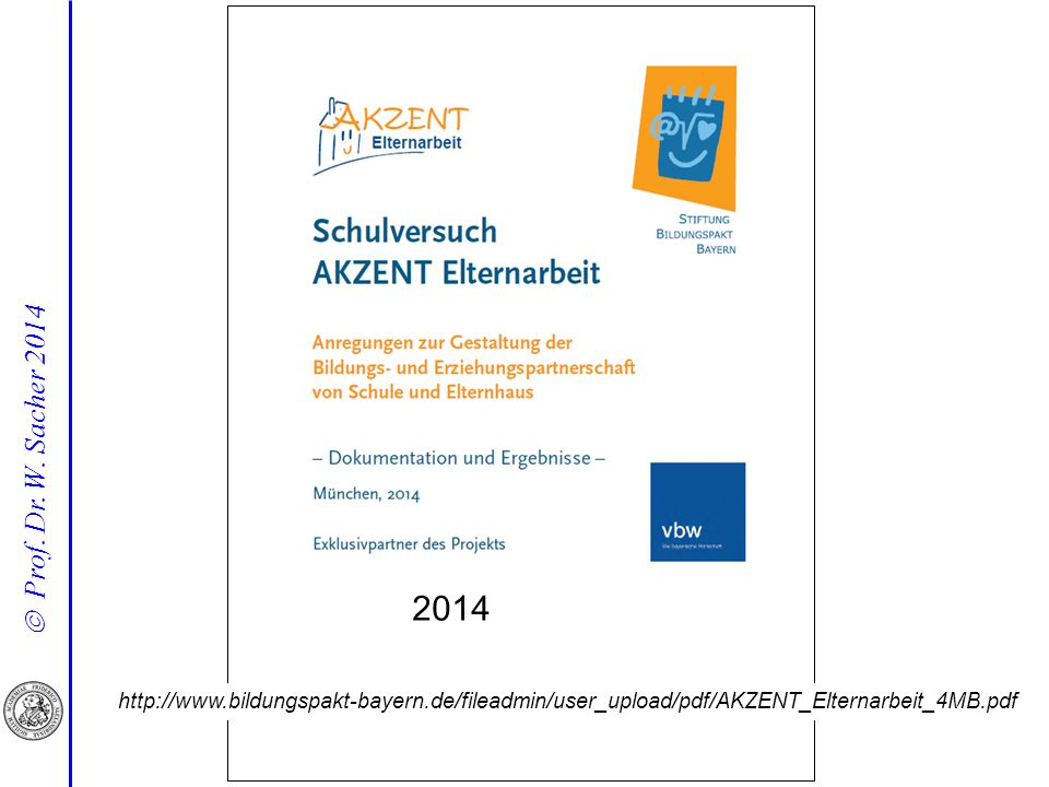 2014 http://www.bildungspakt-bayern.de/fileadmin/user_upload/pdf/AKZENT_Elternarbeit_4MB.pdf