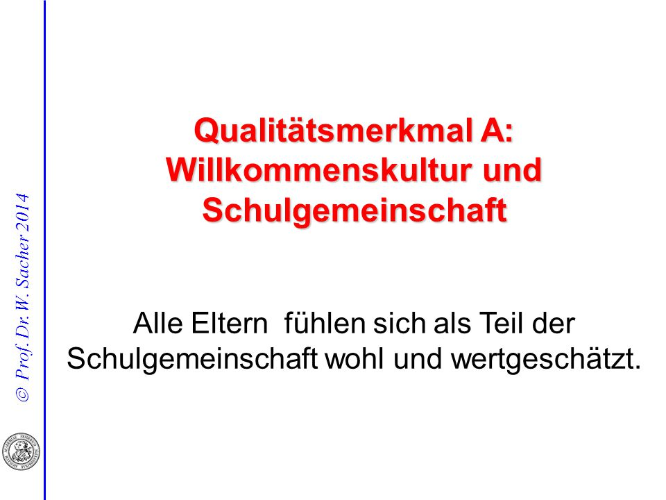 Qualitätsmerkmal A: Willkommenskultur und Schulgemeinschaft