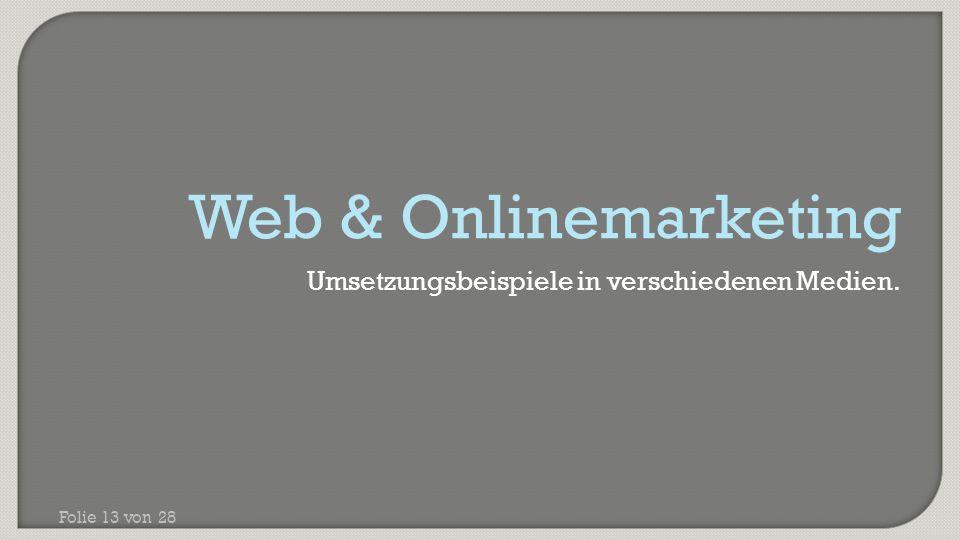 Web & Onlinemarketing Umsetzungsbeispiele in verschiedenen Medien.