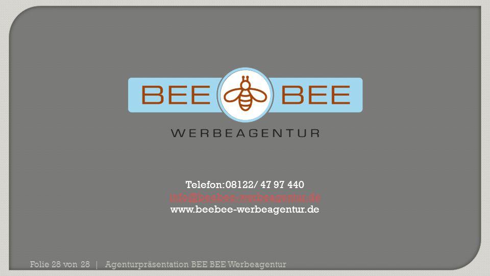 Telefon: 08122/ 47 97 440 info@beebee-werbeagentur.de
