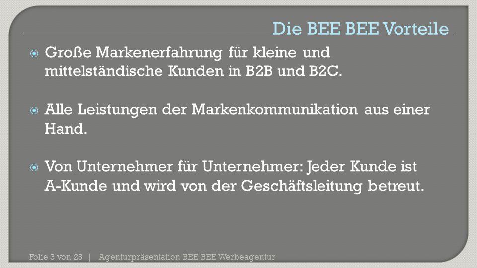 Die BEE BEE Vorteile Große Markenerfahrung für kleine und mittelständische Kunden in B2B und B2C.