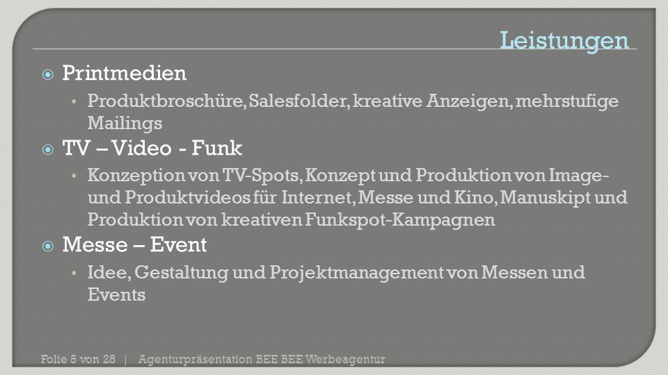 Leistungen Printmedien TV – Video - Funk Messe – Event
