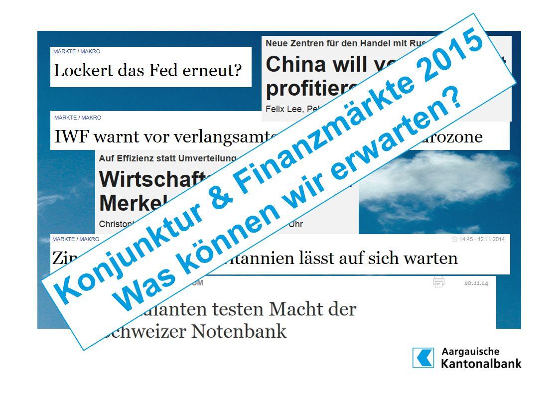 Konjunktur & Finanzmärkte 2015 Was können wir erwarten