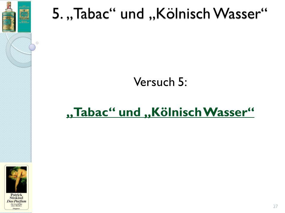 """5. """"Tabac und """"Kölnisch Wasser"""