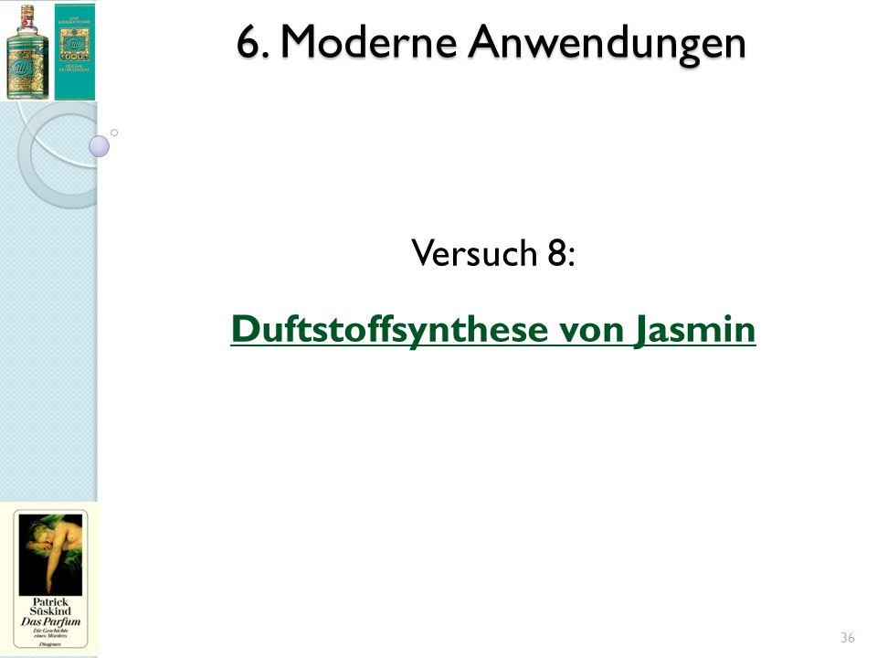 6. Moderne Anwendungen Versuch 8: Duftstoffsynthese von Jasmin