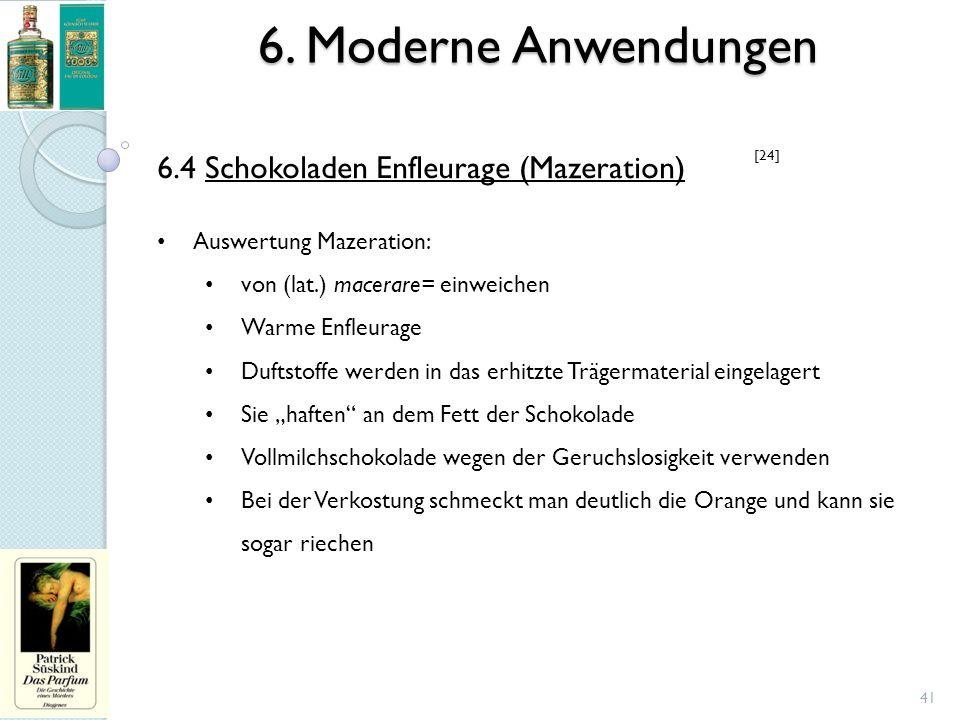6. Moderne Anwendungen 6.4 Schokoladen Enfleurage (Mazeration)