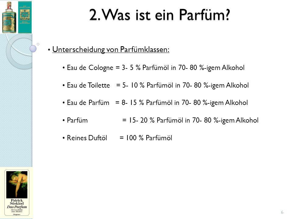 2. Was ist ein Parfüm Unterscheidung von Parfümklassen: