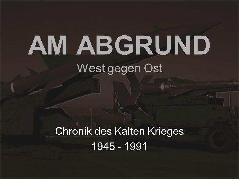 AM ABGRUND West gegen Ost
