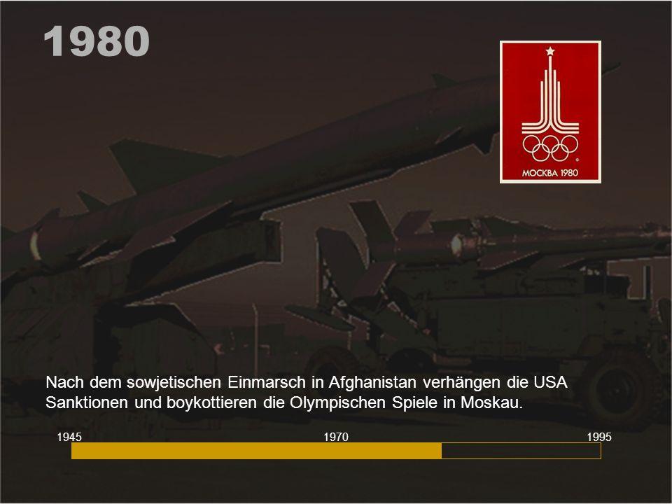 1980 Nach dem sowjetischen Einmarsch in Afghanistan verhängen die USA Sanktionen und boykottieren die Olympischen Spiele in Moskau.