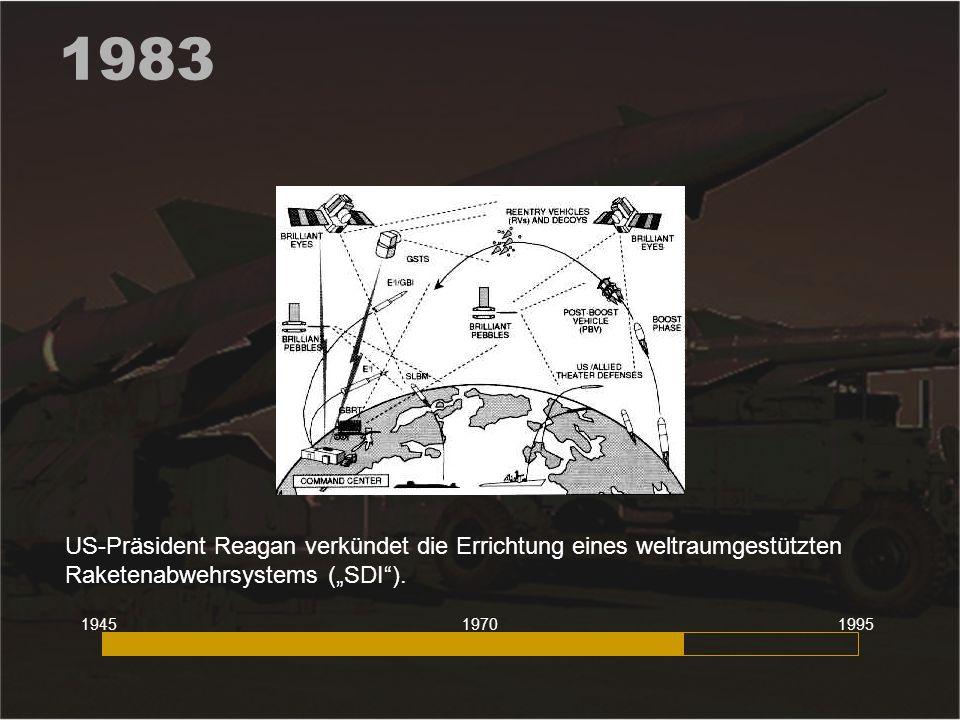 """1983 US-Präsident Reagan verkündet die Errichtung eines weltraumgestützten Raketenabwehrsystems (""""SDI )."""