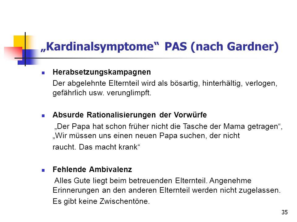 """Kardinalsymptome PAS (nach Gardner)"