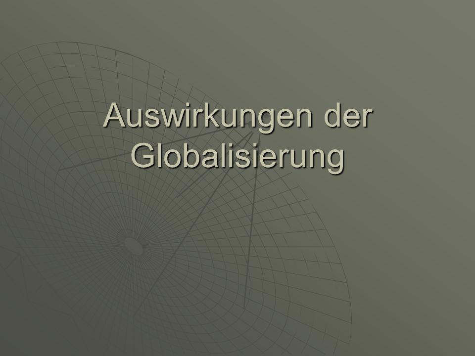 Auswirkungen der Globalisierung