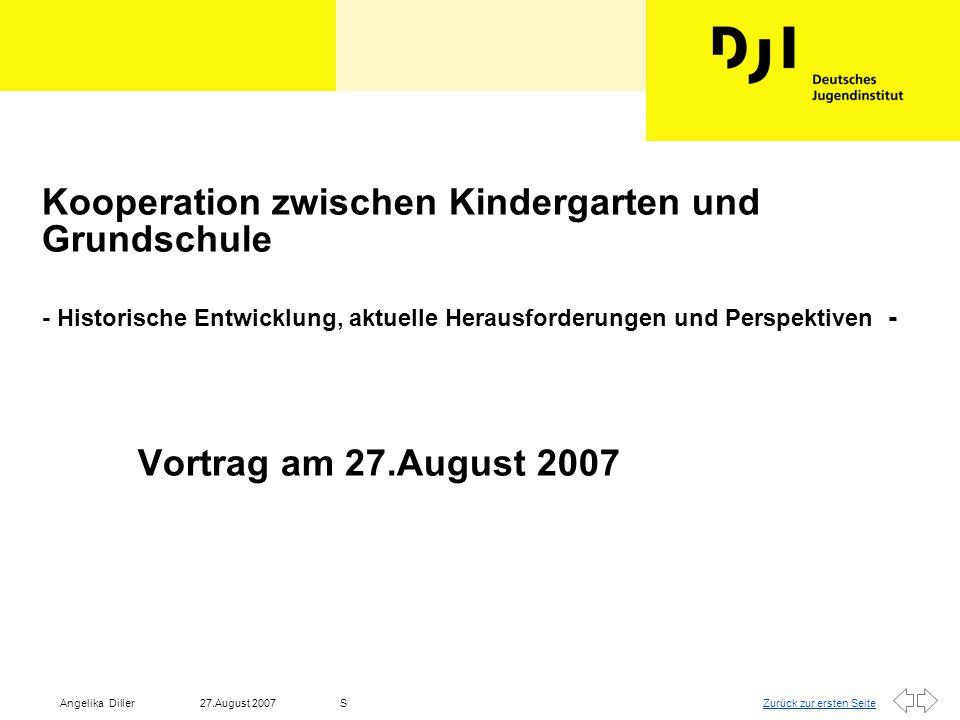 Kooperation zwischen Kindergarten und Grundschule - Historische Entwicklung, aktuelle Herausforderungen und Perspektiven - Vortrag am 27.August 2007
