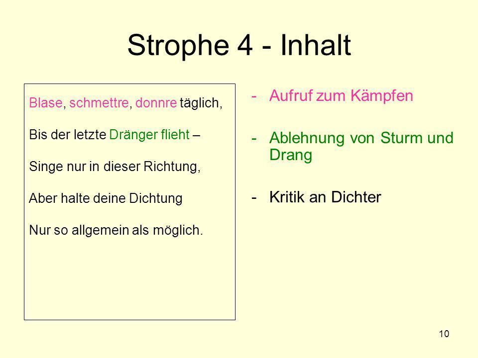 Strophe 4 - Inhalt Aufruf zum Kämpfen Ablehnung von Sturm und Drang