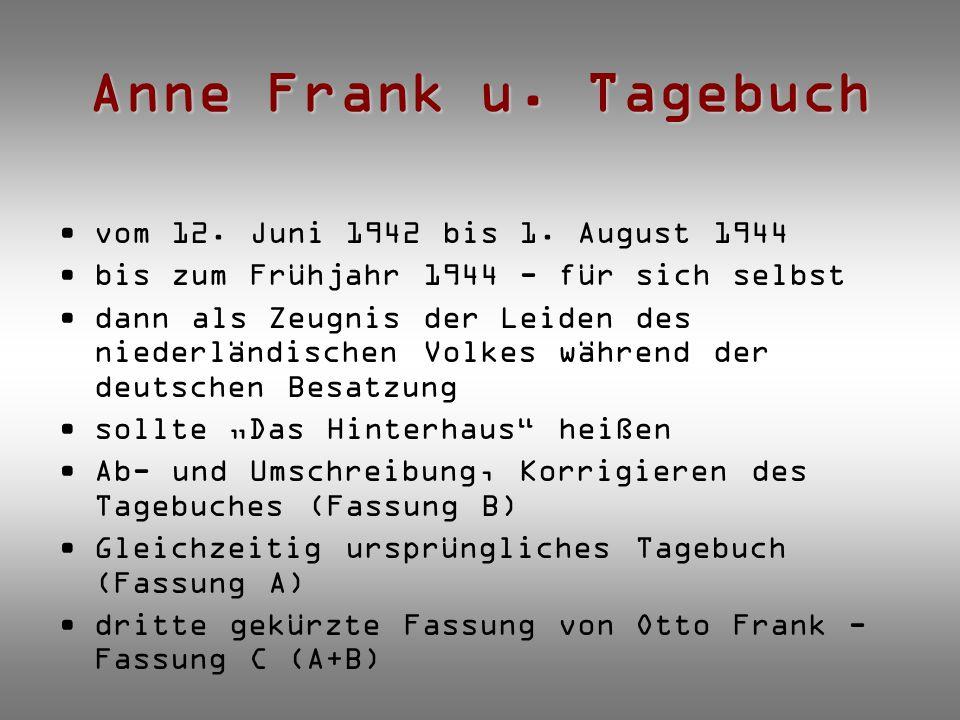 Anne Frank u. Tagebuch vom 12. Juni 1942 bis 1. August 1944