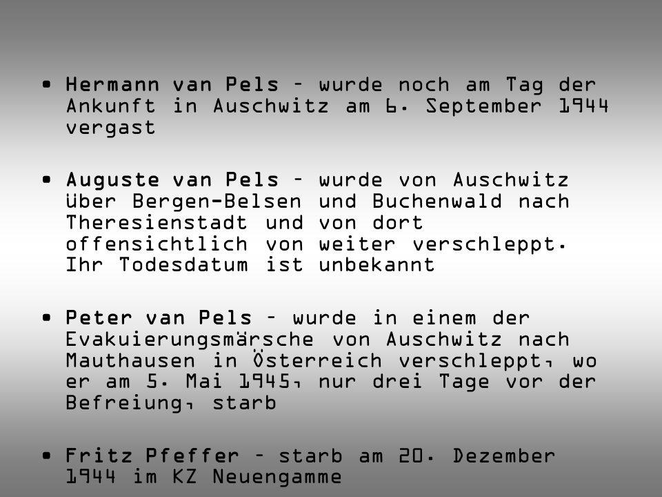 Hermann van Pels – wurde noch am Tag der Ankunft in Auschwitz am 6