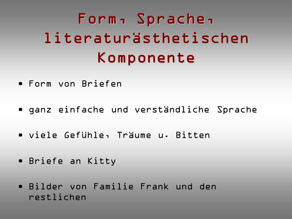 Form, Sprache, literaturästhetischen Komponente