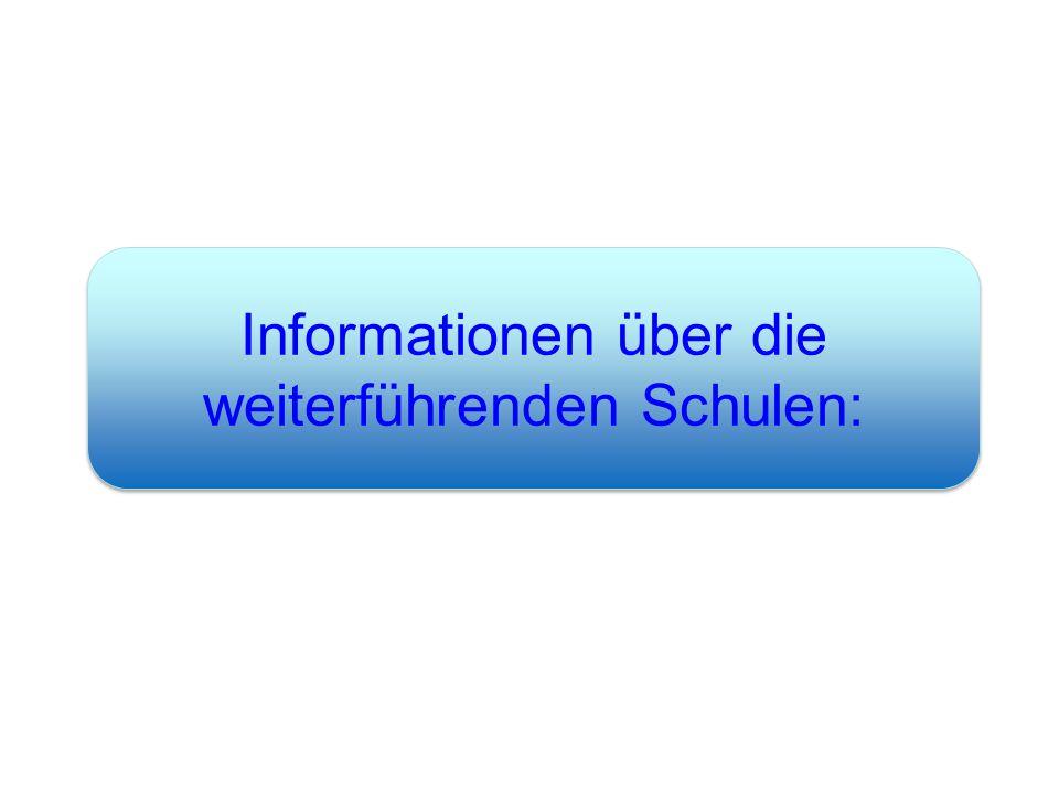 Informationen über die weiterführenden Schulen: