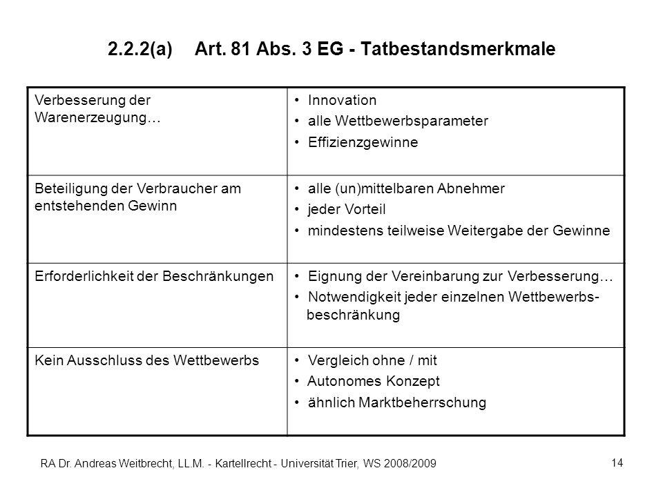 2.2.2(a) Art. 81 Abs. 3 EG - Tatbestandsmerkmale