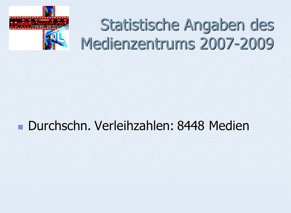 Statistische Angaben des Medienzentrums 2007-2009