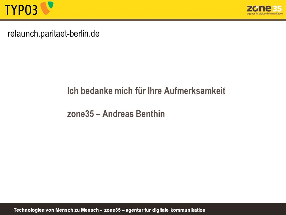 relaunch.paritaet-berlin.de Ich bedanke mich für Ihre Aufmerksamkeit zone35 – Andreas Benthin