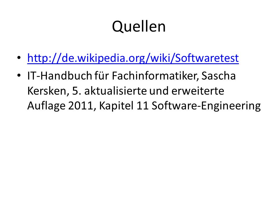 Quellen http://de.wikipedia.org/wiki/Softwaretest