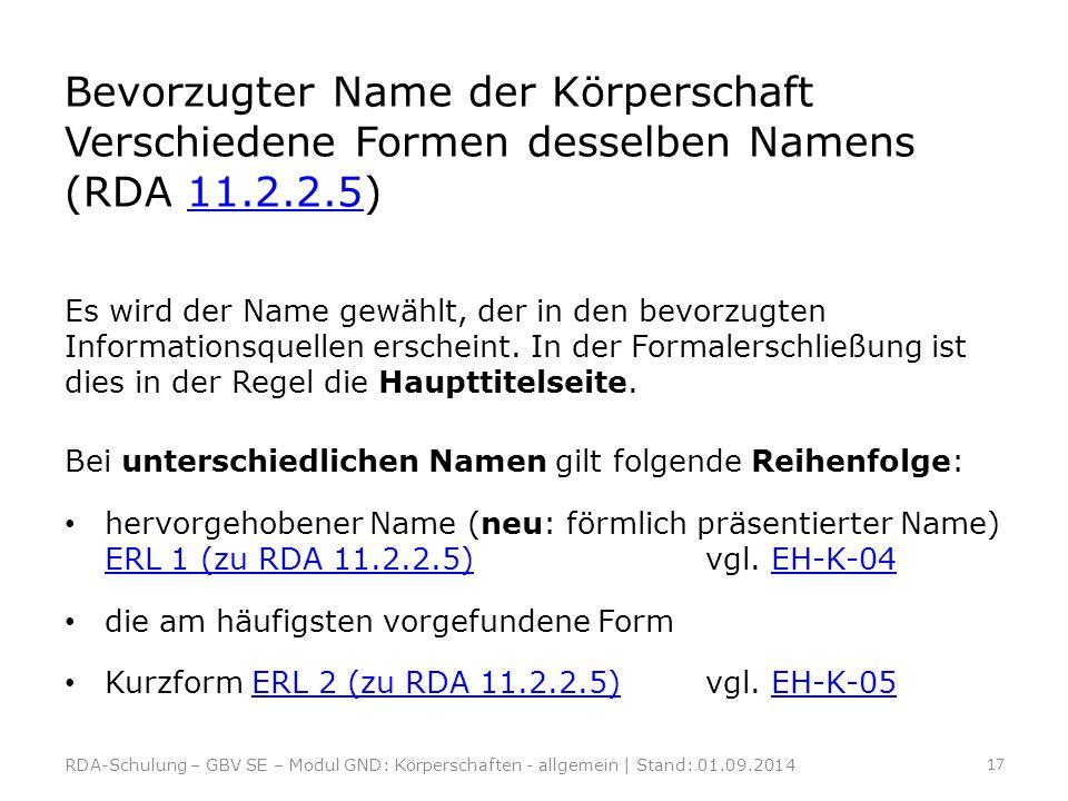 Bevorzugter Name der Körperschaft Verschiedene Formen desselben Namens (RDA 11.2.2.5)