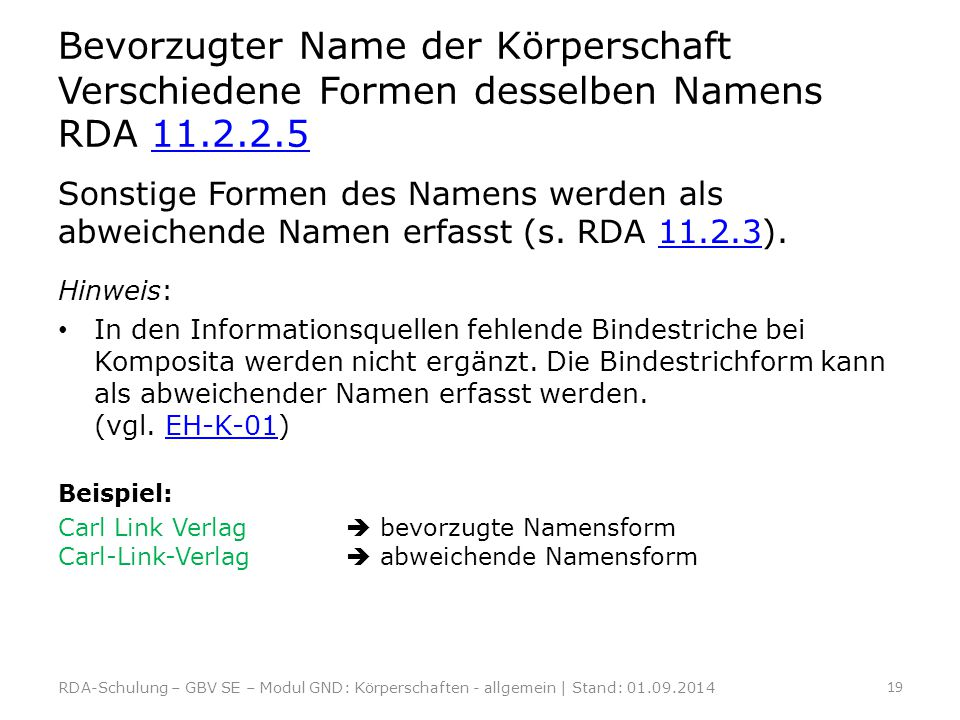 Bevorzugter Name der Körperschaft Verschiedene Formen desselben Namens RDA 11.2.2.5