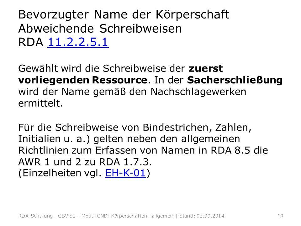 Bevorzugter Name der Körperschaft Abweichende Schreibweisen RDA 11. 2
