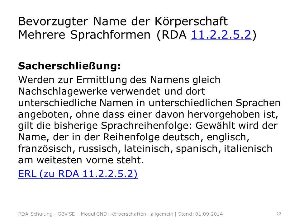 Bevorzugter Name der Körperschaft Mehrere Sprachformen (RDA 11.2.2.5.2)