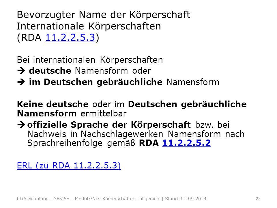 Bevorzugter Name der Körperschaft Internationale Körperschaften (RDA 11.2.2.5.3)