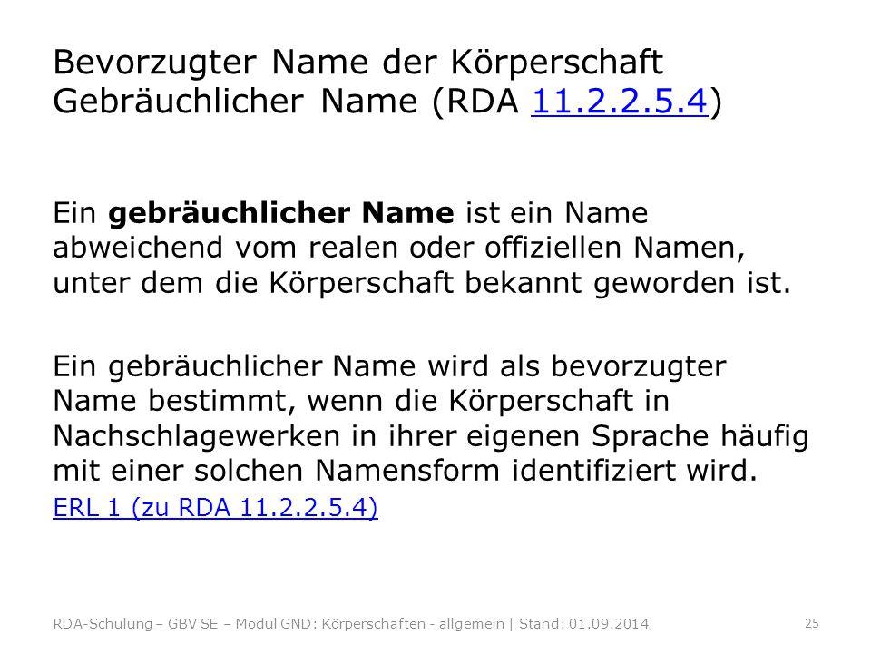 Bevorzugter Name der Körperschaft Gebräuchlicher Name (RDA 11.2.2.5.4)