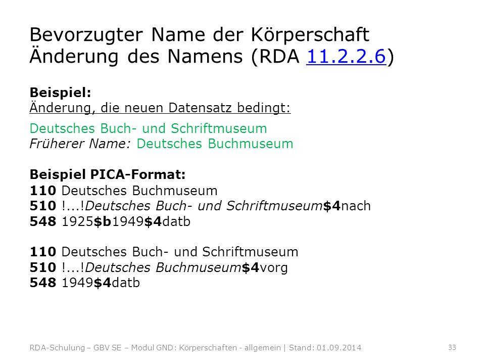 Bevorzugter Name der Körperschaft Änderung des Namens (RDA 11.2.2.6)